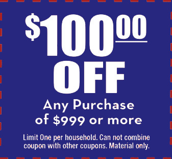 $100 off any purchase of $999 or more. Limit one per household