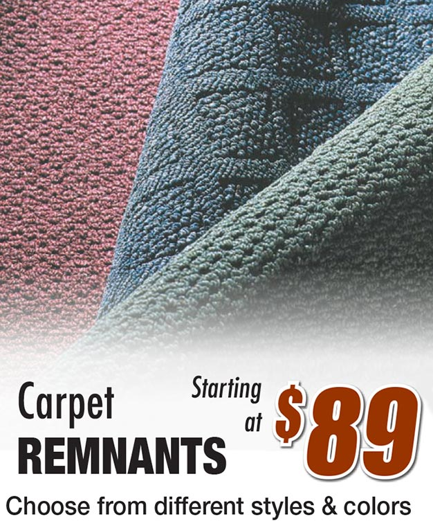 Carpet remnants starting at $89. Choose from different styles and colors