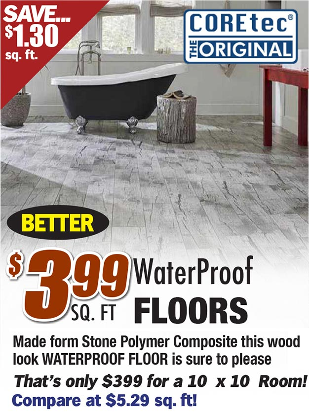 $3.99 sq ft for waterproof floors made from stone polymer composite this wood look waterproof floor is sure to please.