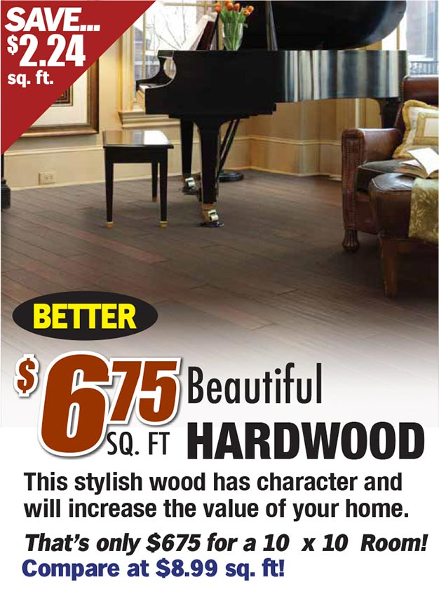 $6.75 sq ft for beautiful hardwood. This stylish wood has character and will increase the value of your home.