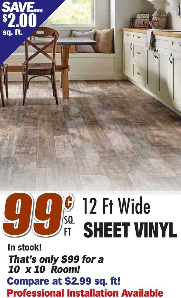 $0.99 sq ft for 12 ft wide sheet vinyl. In stock! That's only $99 for a 10 x 10 room.